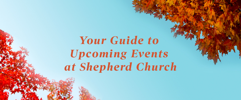 Your Guide to Upcoming Events at Shepherd